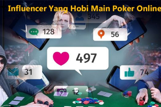 Influencer Yang Hobi Main Poker Online